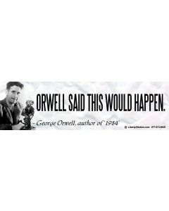 Orwell Said This Would Happen
