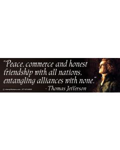 Peace Commerce and Honest Friendship (Thomas Jefferson)