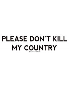 Please don't kill my country