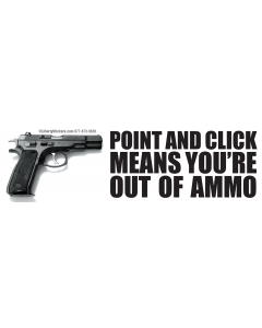 Point and Click Means You're Out of Ammo