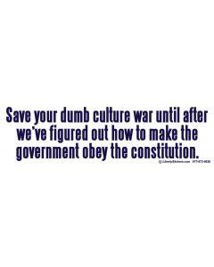 Save Your Dumb Culture War