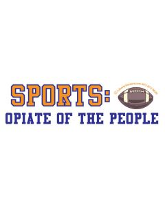 Sports Opiate of the People