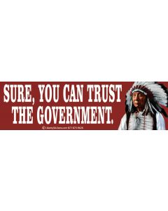 Sure You Can Trust the Government. (Color)