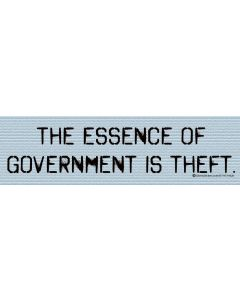 The Essence of Government is Theft