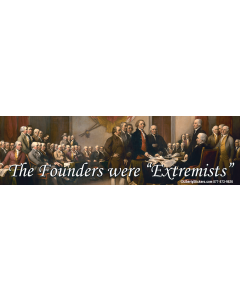 The Founders Were Extremists