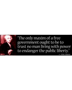 The Only Maxim of a Free Government