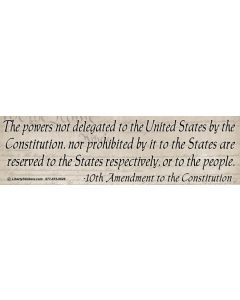 The Powers Not Delegated -10th Amendment