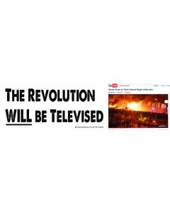 The Revolution Will be Televised