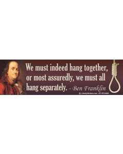 We Must Indeed Hang Together