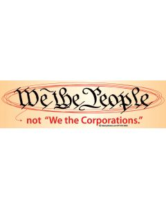 We the People Not We the Corporations