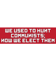 We Used to Hunt Communists; Now We Elect Them