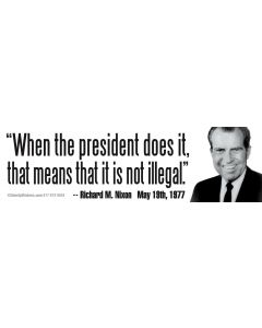 When the President Does it That Means That it is Not Illegal