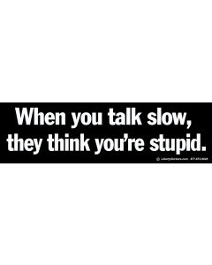 When You Talk Slow